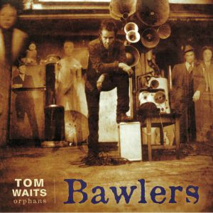 WAITS, Tom - Bawlers (remastered)