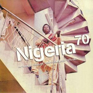 BROOKER, Duncan/VARIOUS - Nigeria 70: No Wahala Highlife Afro Funk & Juju 1973-1987