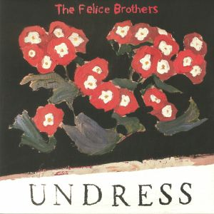 FELICE BROTHERS, The - Undress