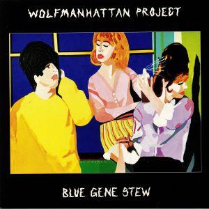 WOLFMANHATTAN PROJECT - Blue Gene Stew