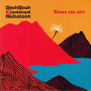 DJEUHDJOAH/LIEUTENANT NICHOLSON - Aimez Ces Airs
