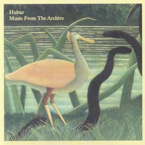 HUBUR - Music From The Archive