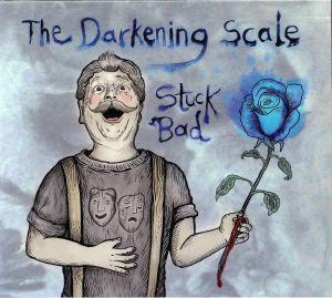 DARKENING SCALE, The - Stuck Bad