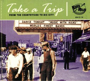 VARIOUS - Take A Trip: From The Countryside To The Big City