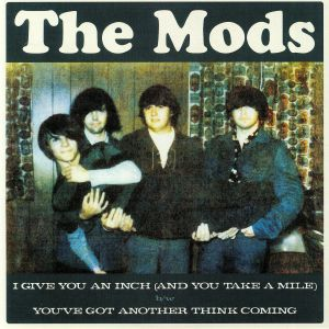 MODS, The - I Give You An Inch (& You Take A Mile)