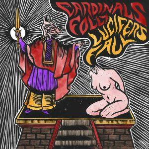 CARDINALS FOLLY/LUCIFERS FALL - Cardinals Folly