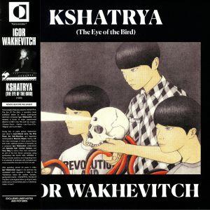 WAKHEVITCH, Igor - Kshatrya: The Eye Of The Bird