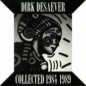 DESAEVER, Dirk - Collected 1984-1989 (Extended Play)