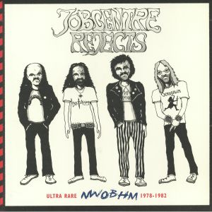 VARIOUS - Jobcentre Rejects: Ultra Rare NWOBHM 1978-1982