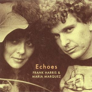 HARRIS, Frank/MARIA MARQUEZ - Echoes