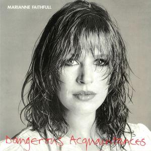 FAITHFULL, Marianne - Dangerous Acquaintances (reissue)