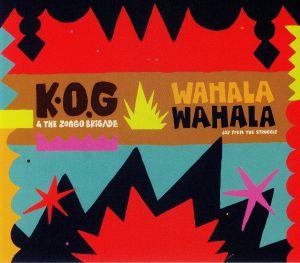 KOG/THE ZONGO BRIGADE - Wahala Wahala