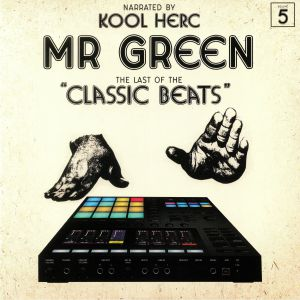 MR GREEN - Last Of The Classic Beats
