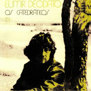 DEODATO, Eumir - Os Catedraticos 73 (reissue) (remastered)