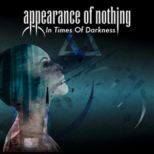 APPEARANCE OF NOTHING - In Times Of Darkness