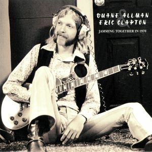 ALLMAN, Duane/ERIC CLAPTON - Jamming Together In 1970