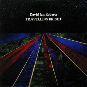 ROBERTS, David Ian - Travelling Bright