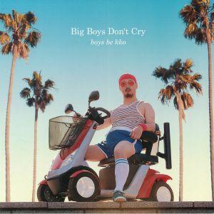 BOYS BE KKO - Big Boys Don't Cry