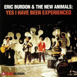 BURDON, Eric/THE NEW ANIMALS - Yes I Have Been Experienced