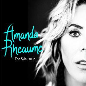 RHEAUME, Amanda - The Skin I'm In