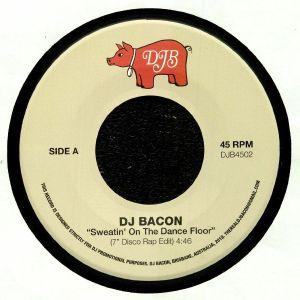 DJ BACON - Sweatin' On The Dance Floor