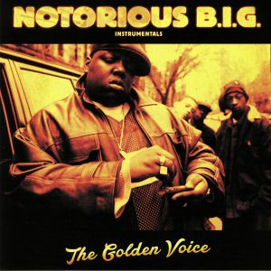 NOTORIOUS BIG - The Golden Voice (Instrumentals)