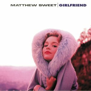 SWEET, Matthew - Girlfriend (reissue)