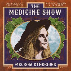 ETHERIDGE, Melissa - The Medicine Show