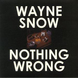SNOW, Wayne - Nothing Wrong