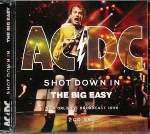 AC/DC - Shot Down In The Big Easy: New Orleans Broadcast 1996