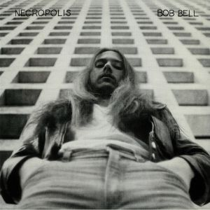BELL, Bob - Necropolis (reissue)