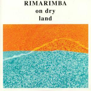 RIMARIMBA - On Dry Land