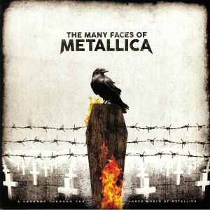 METALLICA/VARIOUS - The Many Faces Of Metallica: A Journey Through The Inner World Of Metallica