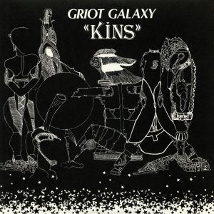 GRIOT GALAXY - Kins (remastered)
