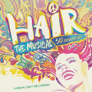 VARIOUS - Hair: The Musical 50th Anniversary Cast Recording (Soundtrack)