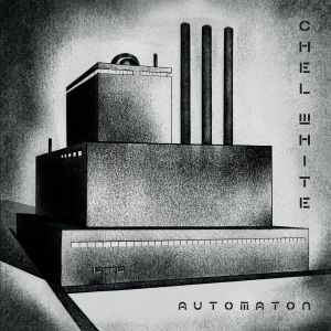 CHEL WHITE - Automaton