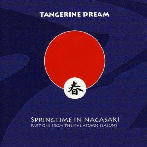 TANGERINE DREAM - Springtime In Nagasaki