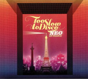 DJ SUPERMARKT/VARIOUS - Too Slow to Disco NEO En France