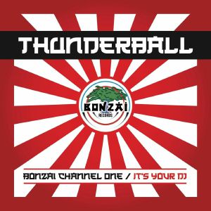 THUNDERBALL - Bonzai Channel One (Record Store Day 2019)