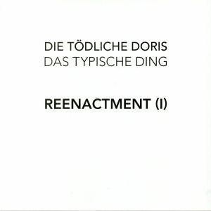 DIE TODLICHE DORIS - Das Typische Ding: Reenactment (I)