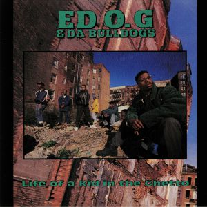 ED OG/DA BULLDOGS - Life Of A Kid In The Ghetto (Record Store Day 2019)