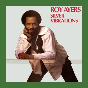 AYERS, Roy - Silver Vibrations (Record Store Day 2019)