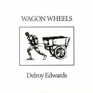 EDWARDS, Delroy - Wagon Wheels