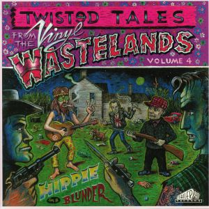 VARIOUS - Twisted Tales From The Vinyl Wastelands Volume 4