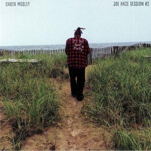 MOSLEY, Chuck - Joe Haze Session #2 (Record Store Day 2019)