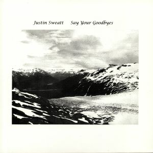 SWEATT, Justin - Say Your Goodbyes