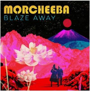MORCHEEBA - Blaze Away (Record Store Day 2019)