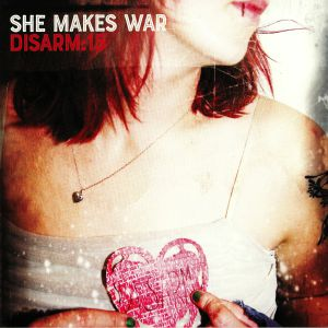 SHE MAKES WAR - Disarm:15 (Record Store Day 2019)