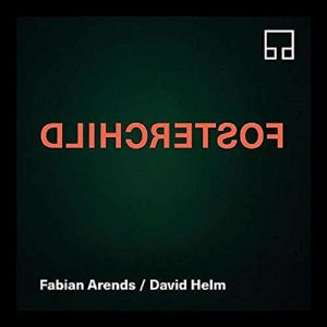 ARENDS, Fabian/DAVID HELM - Fosterchild