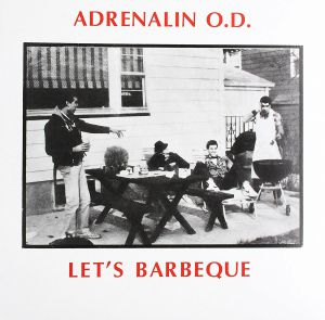 ADRENALIN OD - Let's BBQ (Record Store Day 2019)
